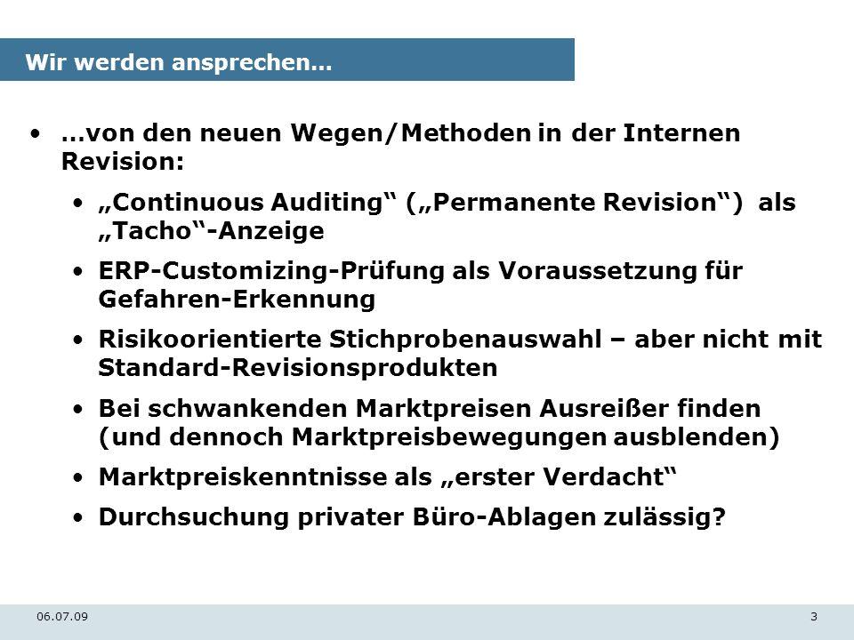 06.07.093 Wir werden ansprechen… …von den neuen Wegen/Methoden in der Internen Revision: Continuous Auditing (Permanente Revision) als Tacho-Anzeige E