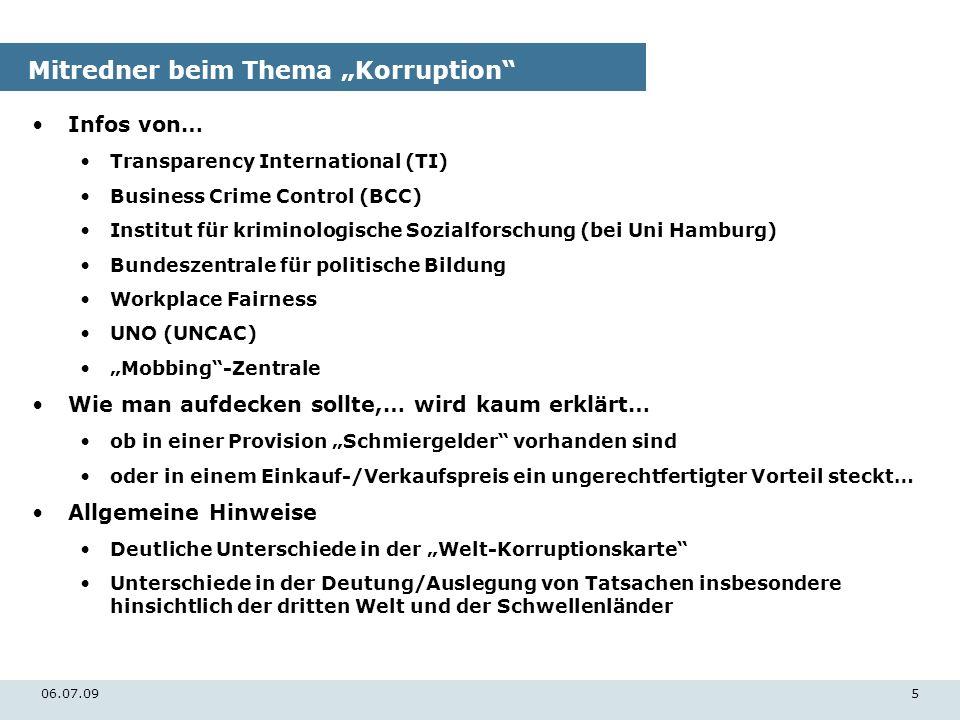 06.07.095 Mitredner beim Thema Korruption Infos von… Transparency International (TI) Business Crime Control (BCC) Institut für kriminologische Sozialf