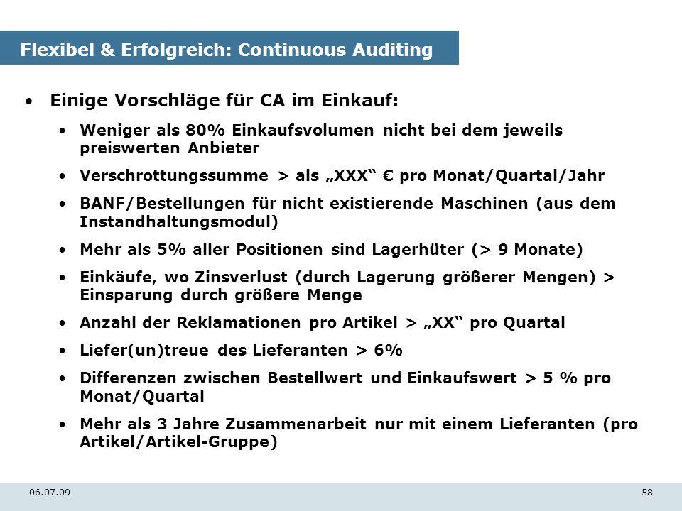 06.07.0958 Flexibel & Erfolgreich: Continuous Auditing Einige Vorschläge für CA im Einkauf: Weniger als 80% Einkaufsvolumen nicht bei dem jeweils prei