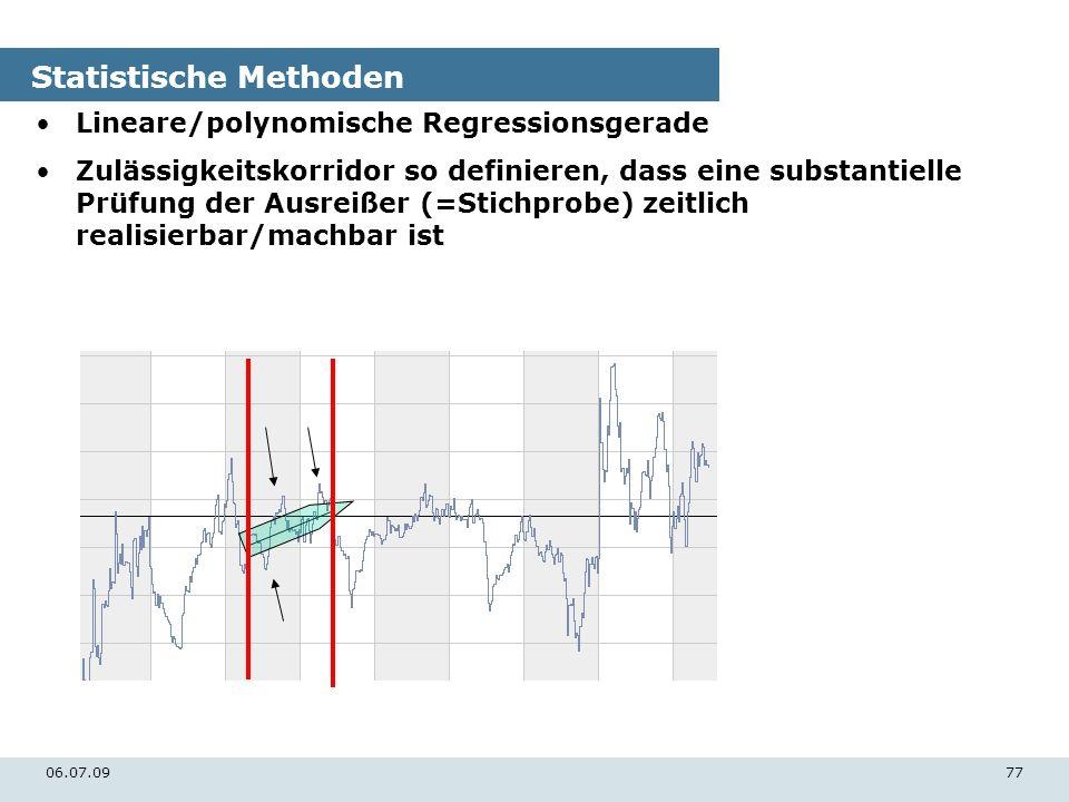 06.07.0977 Statistische Methoden Lineare/polynomische Regressionsgerade Zulässigkeitskorridor so definieren, dass eine substantielle Prüfung der Ausre