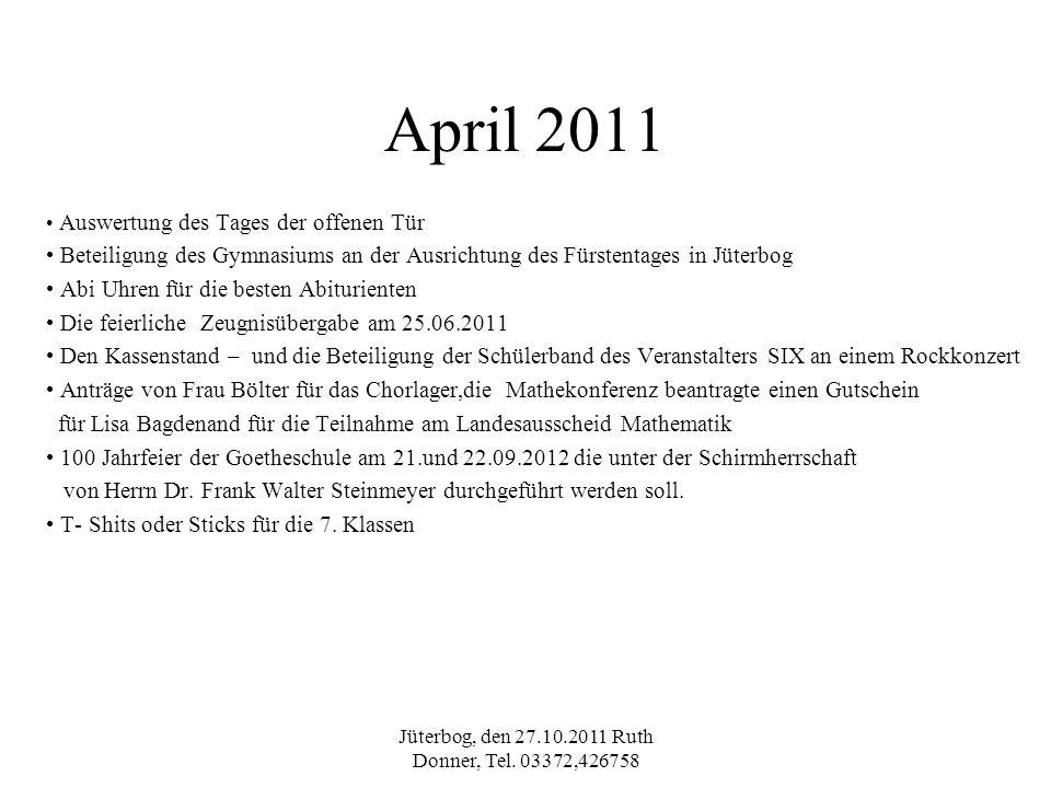 Jüterbog, den 27.10.2011 Ruth Donner, Tel. 03372,426758 April 2011 Auswertung des Tages der offenen Tür Beteiligung des Gymnasiums an der Ausrichtung