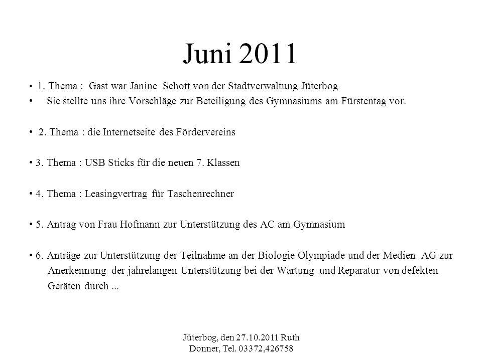 Jüterbog, den 27.10.2011 Ruth Donner, Tel. 03372,426758 Juni 2011 1. Thema : Gast war Janine Schott von der Stadtverwaltung Jüterbog Sie stellte uns i