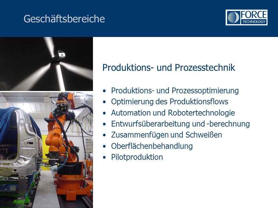 Geschäftsbereiche Produktions- und Prozesstechnik Produktions- und Prozessoptimierung Optimierung des Produktionsflows Automation und Robotertechnologie Entwurfsüberarbeitung und -berechnung Zusammenfügen und Schweißen Oberflächenbehandlung Pilotproduktion