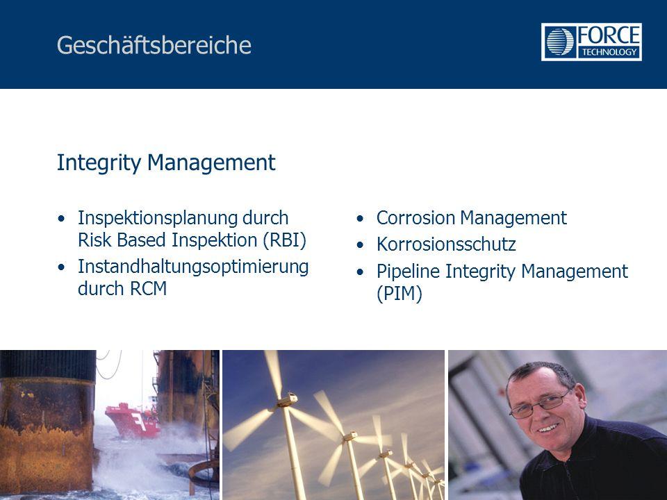 Geschäftsbereiche Integrity Management Inspektionsplanung durch Risk Based Inspektion (RBI) Instandhaltungsoptimierung durch RCM Corrosion Management Korrosionsschutz Pipeline Integrity Management (PIM)