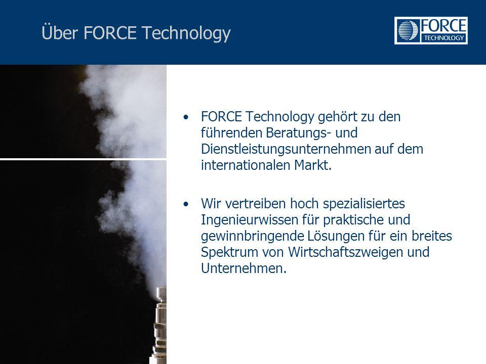 Über FORCE Technology FORCE Technology gehört zu den führenden Beratungs- und Dienstleistungsunternehmen auf dem internationalen Markt.