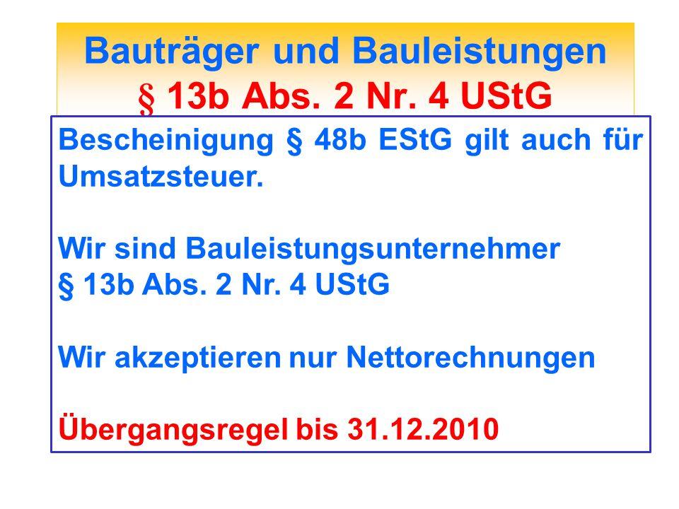 Bauträger und Bauleistungen § 13b Abs. 2 Nr. 4 UStG Bescheinigung § 48b EStG gilt auch für Umsatzsteuer. Wir sind Bauleistungsunternehmer § 13b Abs. 2