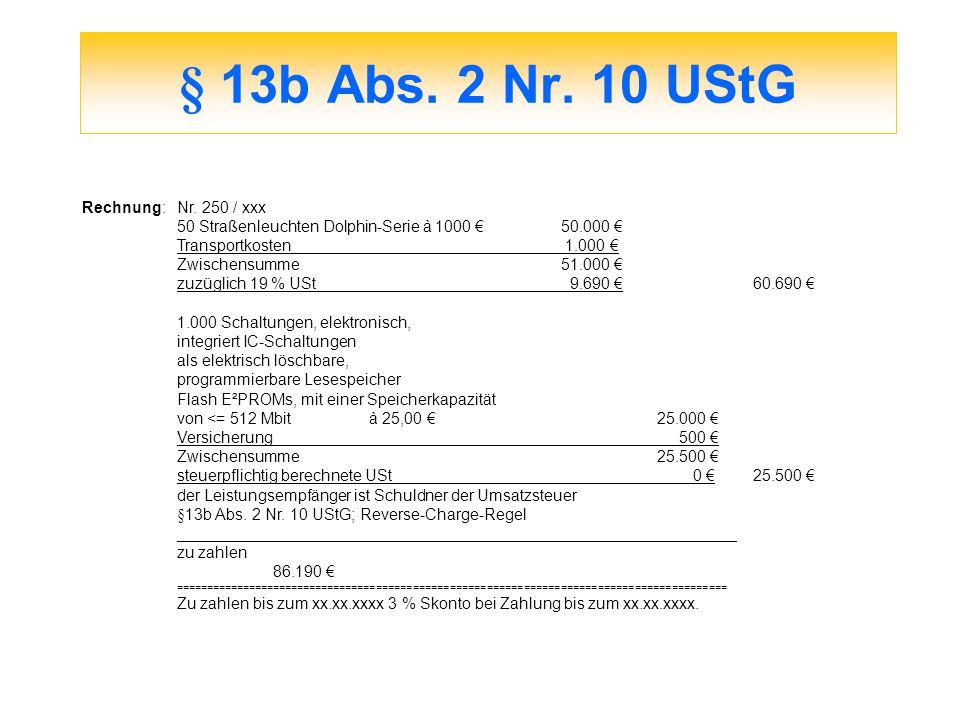 § 13b Abs. 2 Nr. 10 UStG Rechnung:Nr. 250 / xxx 50 Straßenleuchten Dolphin-Serie à 1000 50.000 Transportkosten 1.000 Zwischensumme51.000 zuzüglich 19