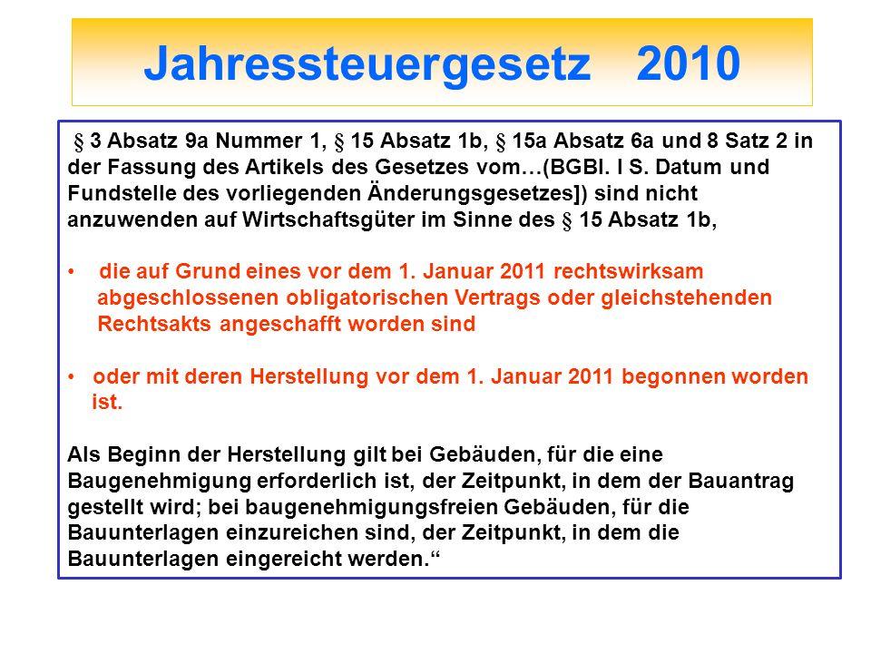 Jahressteuergesetz 2010 § 3 Absatz 9a Nummer 1, § 15 Absatz 1b, § 15a Absatz 6a und 8 Satz 2 in der Fassung des Artikels des Gesetzes vom…(BGBl. I S.