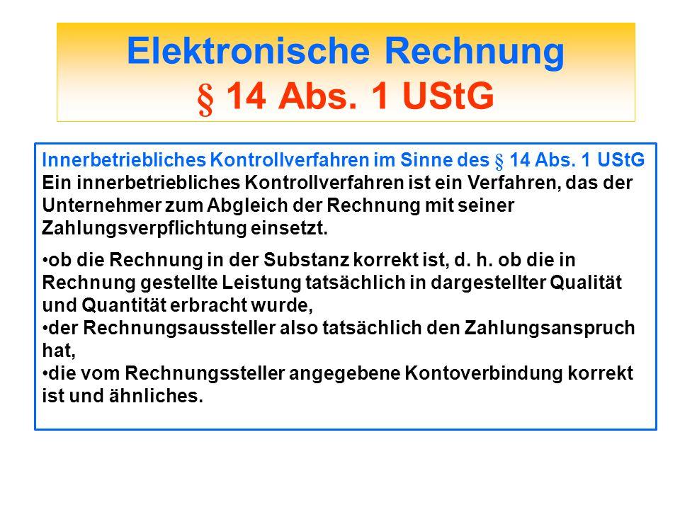 Elektronische Rechnung § 14 Abs. 1 UStG Innerbetriebliches Kontrollverfahren im Sinne des § 14 Abs. 1 UStG Ein innerbetriebliches Kontrollverfahren is