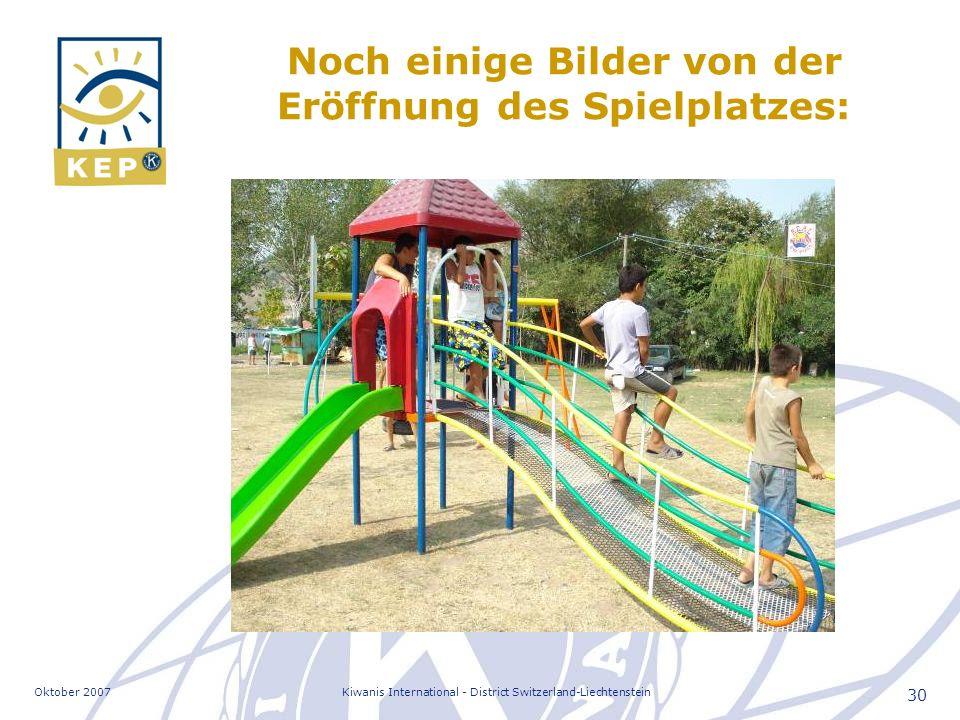 Oktober 2007Kiwanis International - District Switzerland-Liechtenstein 30 Noch einige Bilder von der Eröffnung des Spielplatzes: