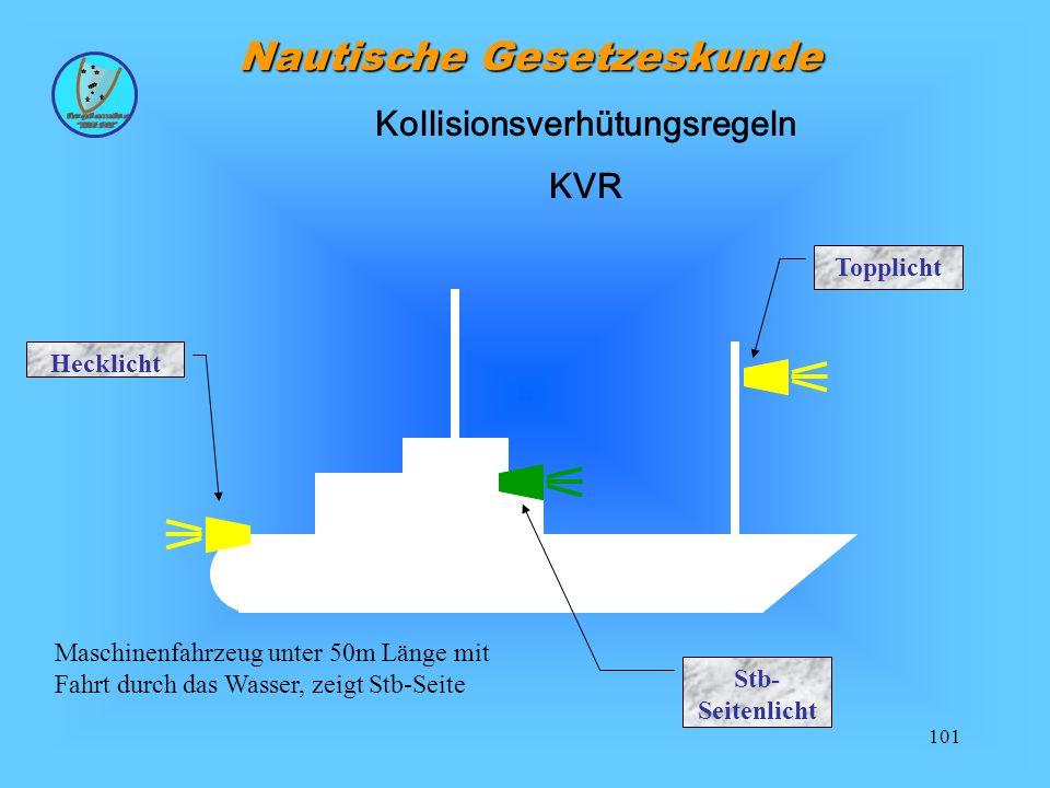 101 Nautische Gesetzeskunde Kollisionsverhütungsregeln KVR Hecklicht Stb- Seitenlicht Topplicht Maschinenfahrzeug unter 50m Länge mit Fahrt durch das Wasser, zeigt Stb-Seite