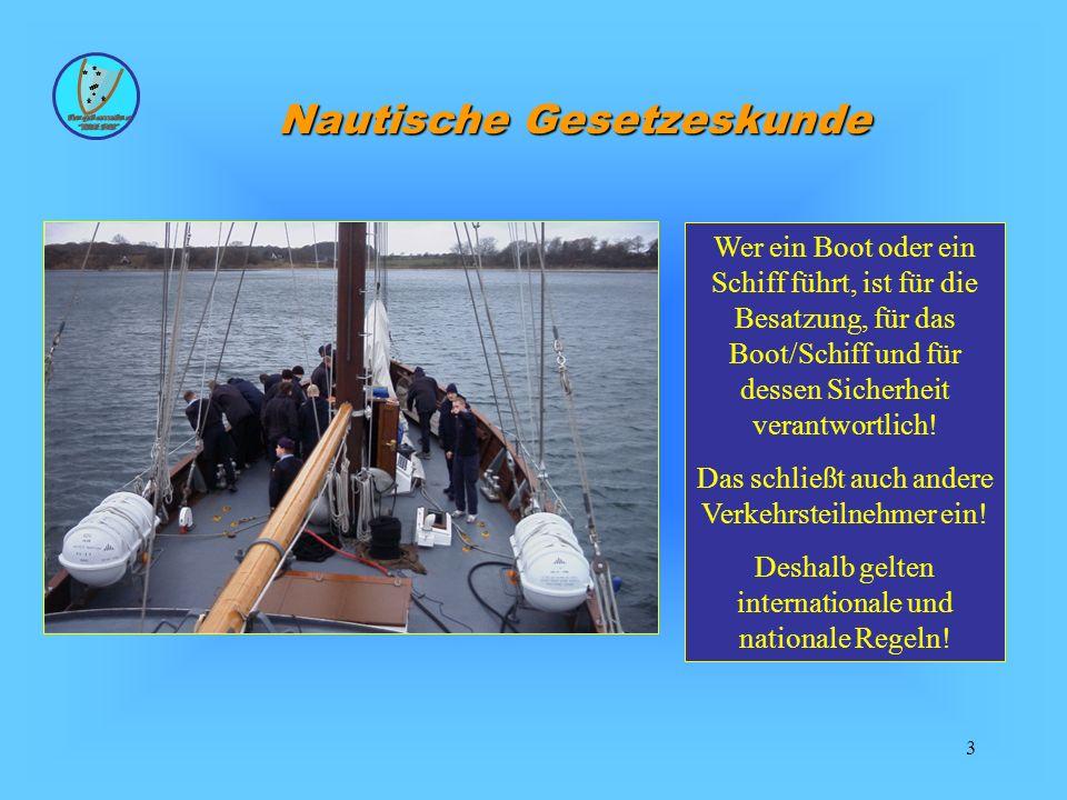 3 Wer ein Boot oder ein Schiff führt, ist für die Besatzung, für das Boot/Schiff und für dessen Sicherheit verantwortlich! Das schließt auch andere Ve