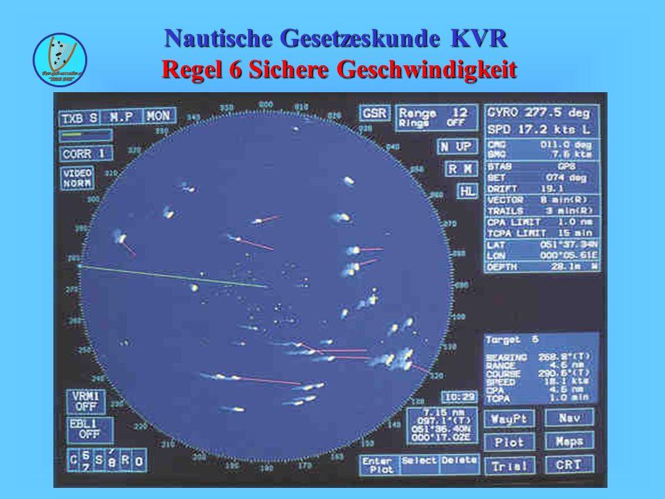 48 Nautische Gesetzeskunde KVR Regel 6 Sichere Geschwindigkeit Zusätzlich von Fahrzeugen mit betriebsfähiger Radaranlage Auswirkungen durch Seegang; Wetter und andere Störquellen Seegang und Niederschläge rufen Störungen hervor.