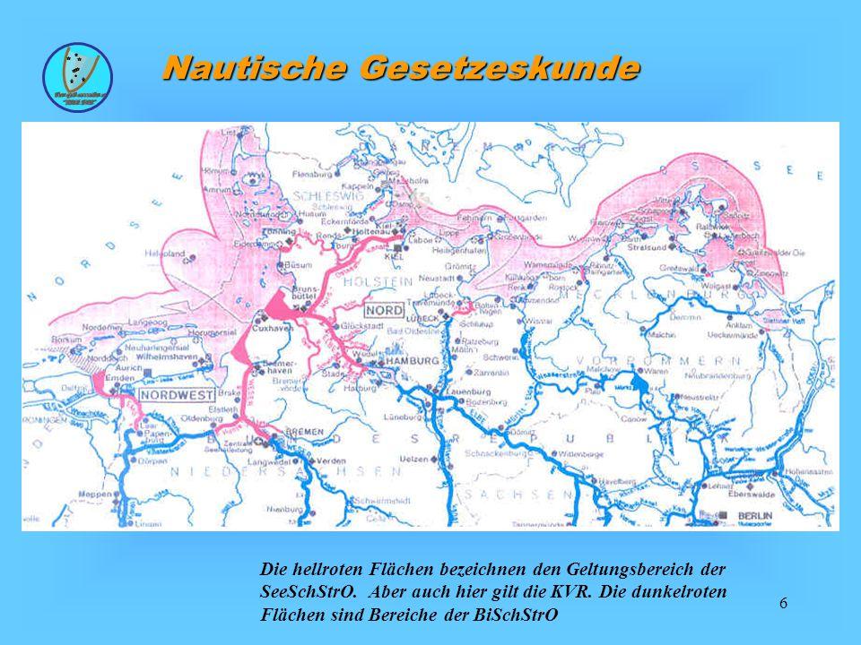 6 Nautische Gesetzeskunde Die hellroten Flächen bezeichnen den Geltungsbereich der SeeSchStrO.