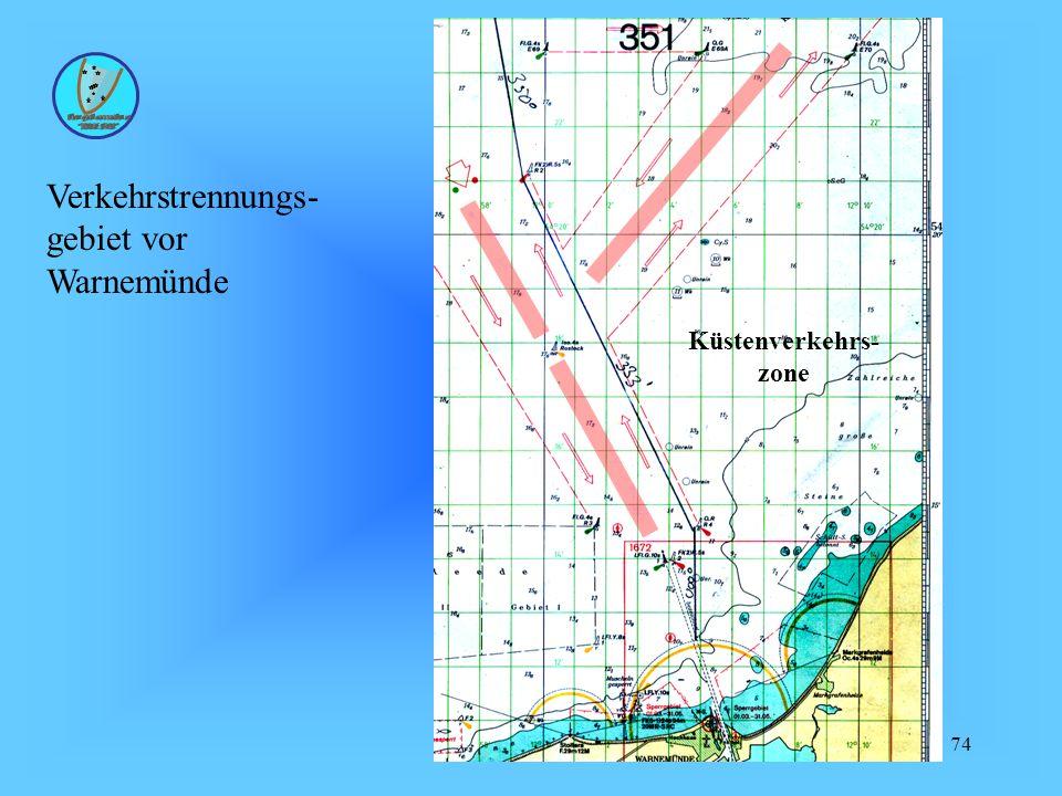 74 Verkehrstrennungs- gebiet vor Warnemünde Küstenverkehrs- zone