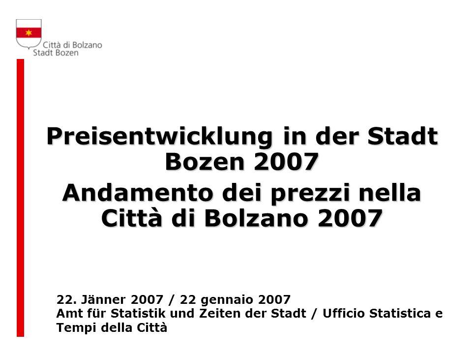 Preisentwicklung in der Stadt Bozen 2007 Andamento dei prezzi nella Città di Bolzano 2007 22.