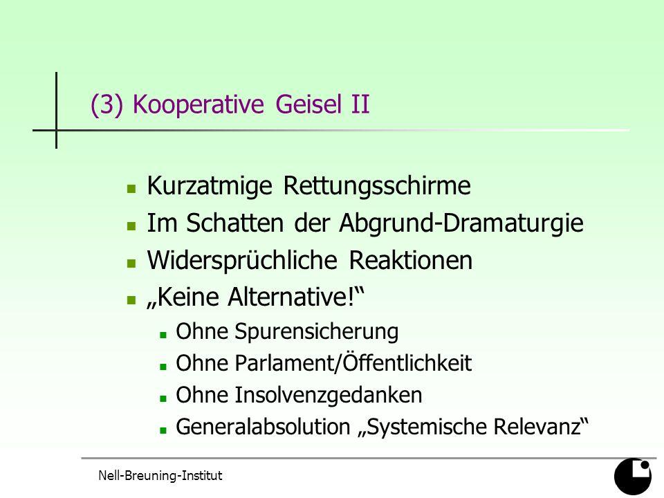 Nell-Breuning-Institut (3) Kooperative Geisel II Kurzatmige Rettungsschirme Im Schatten der Abgrund-Dramaturgie Widersprüchliche Reaktionen Keine Alternative.