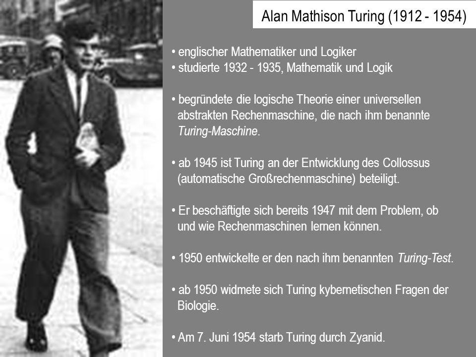 englischer Mathematiker und Logiker studierte 1932 - 1935, Mathematik und Logik begründete die logische Theorie einer universellen abstrakten Rechenma