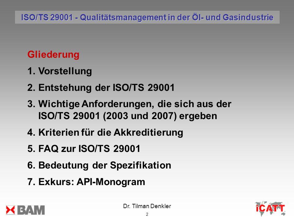 Dr. Tilman Denkler 2 Gliederung 1.Vorstellung 2.Entstehung der ISO/TS 29001 3.Wichtige Anforderungen, die sich aus der ISO/TS 29001 (2003 und 2007) er