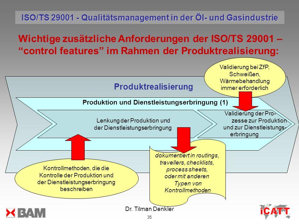 Dr. Tilman Denkler 35 Produktrealisierung Wichtige zusätzliche Anforderungen der ISO/TS 29001 – control features im Rahmen der Produktrealisierung: Ko