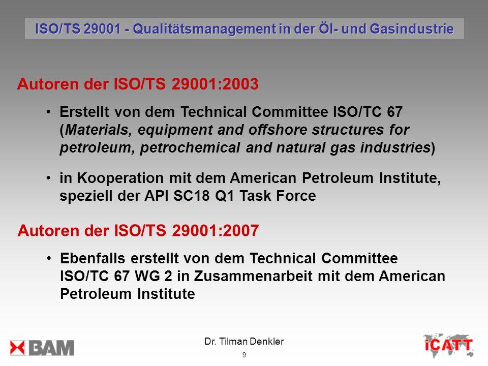 Dr.Tilman Denkler 50 Bedeutung der Zertifizierungen nach ISO/TS 29001 (vgl.