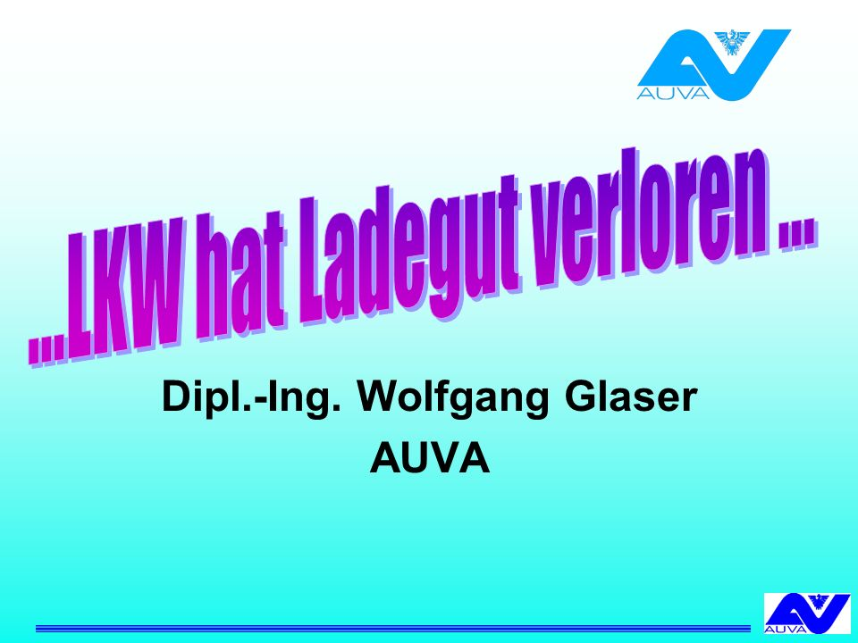 Dipl.-Ing. Wolfgang Glaser AUVA