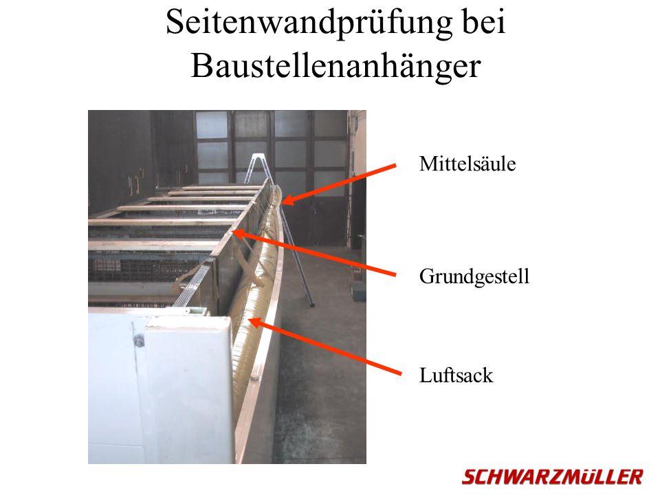 Seitenwandprüfung bei Baustellenanhänger Mittelsäule Luftsack Grundgestell