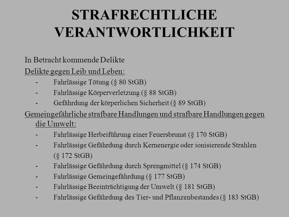 STRAFRECHTLICHE VERANTWORTLICHKEIT In Betracht kommende Delikte Delikte gegen Leib und Leben: -Fahrlässige Tötung (§ 80 StGB) -Fahrlässige Körperverle