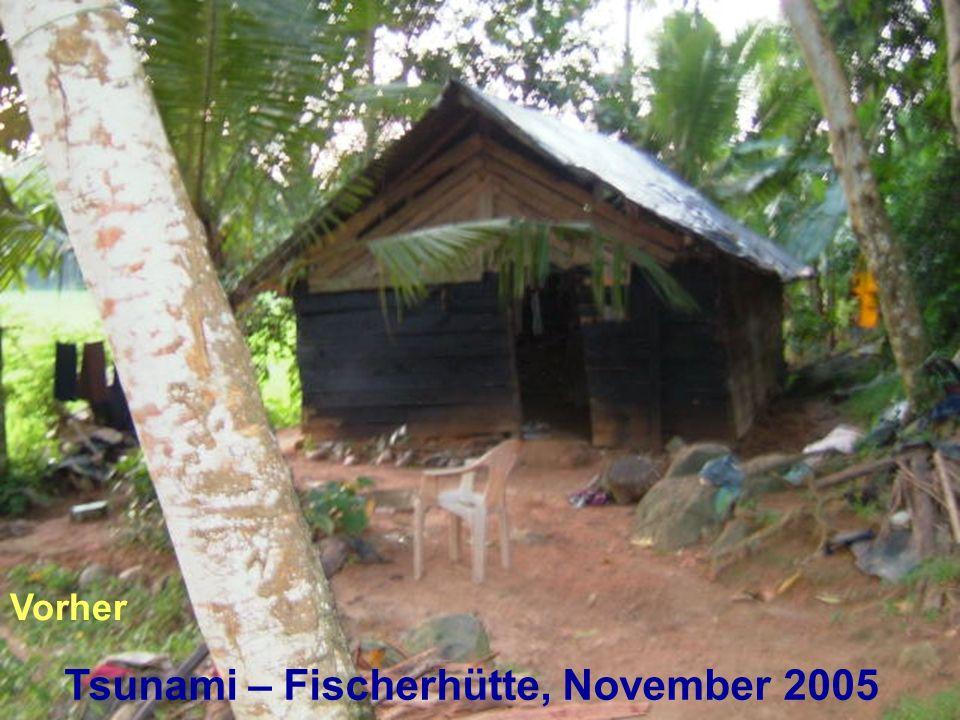 Tsunami – Fischerhütte, November 2005 Vorher
