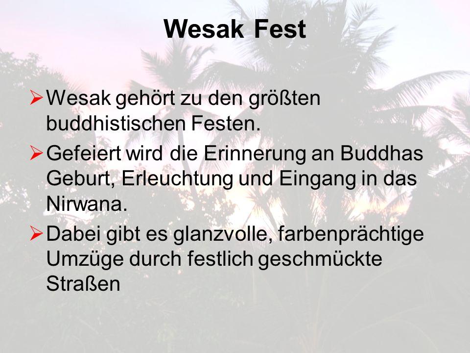 Wesak Fest Wesak gehört zu den größten buddhistischen Festen.