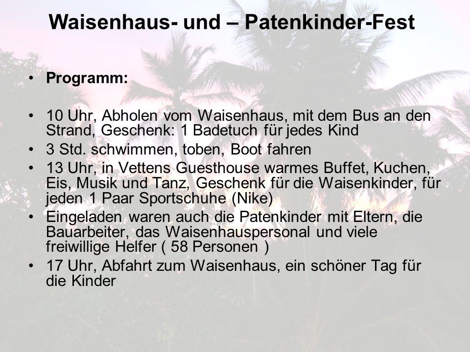 Waisenhaus- und – Patenkinder-Fest Programm: 10 Uhr, Abholen vom Waisenhaus, mit dem Bus an den Strand, Geschenk: 1 Badetuch für jedes Kind 3 Std.