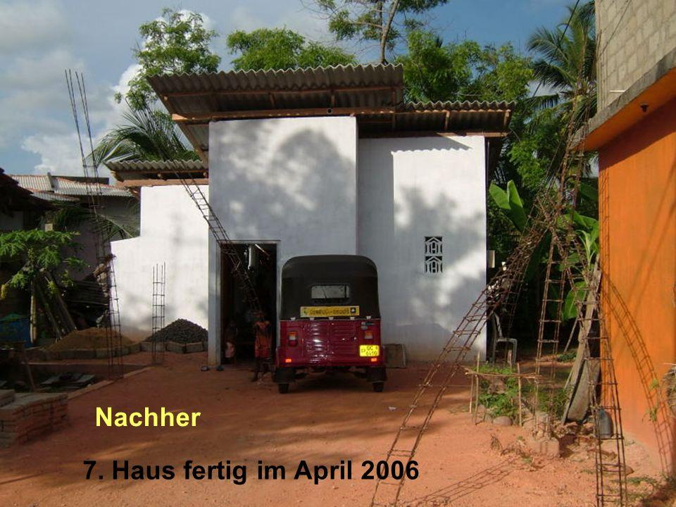 7. Haus fertig im April 2006 Nachher