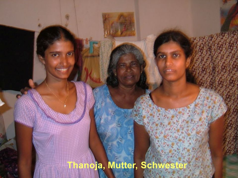 Thanoja, Mutter, Schwester