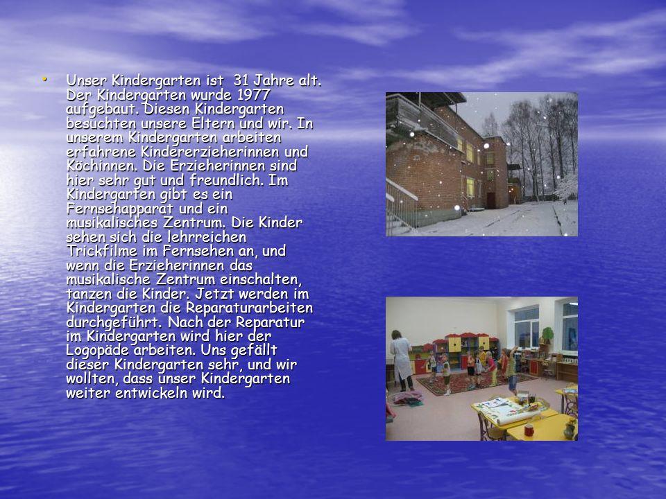 Unser Kindergarten ist 31 Jahre alt. Der Kindergarten wurde 1977 aufgebaut. Diesen Kindergarten besuchten unsere Eltern und wir. In unserem Kindergart