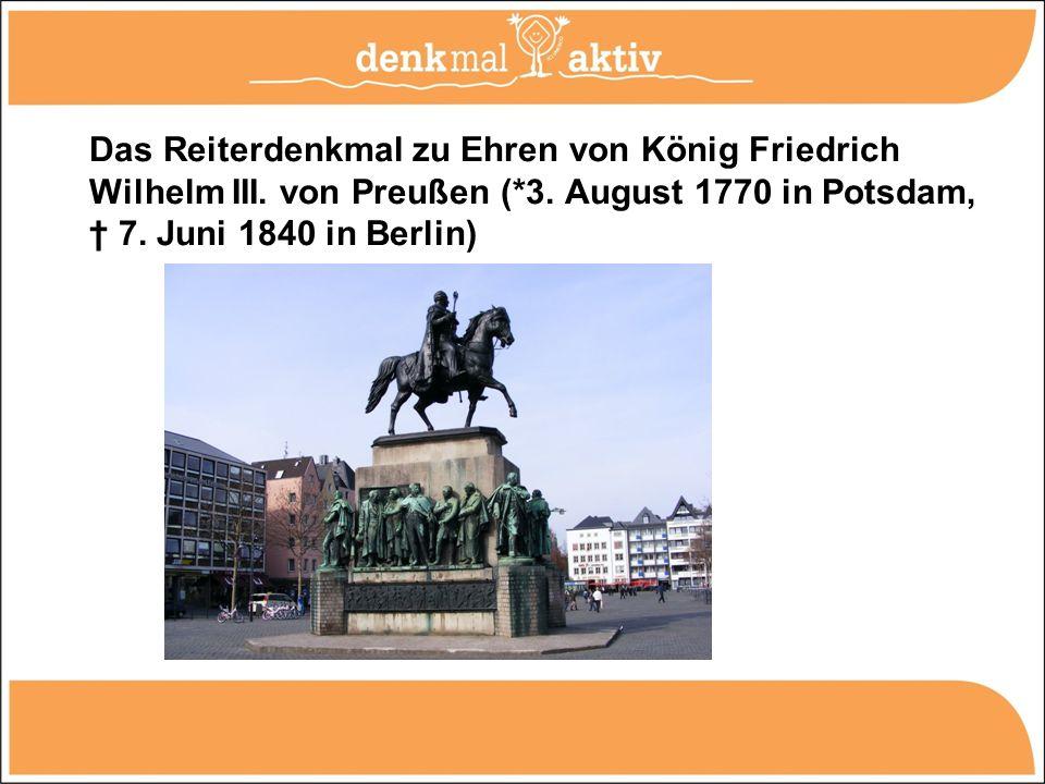 Das Reiterdenkmal zu Ehren von König Friedrich Wilhelm III. von Preußen (*3. August 1770 in Potsdam, 7. Juni 1840 in Berlin)
