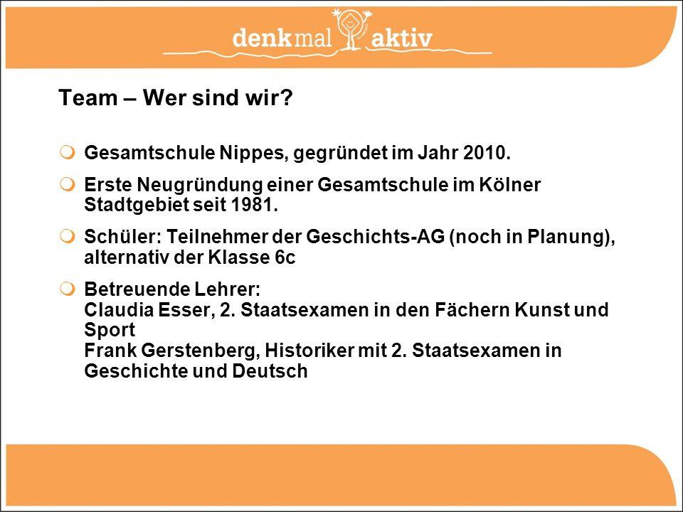 Team – Wer sind wir? Gesamtschule Nippes, gegründet im Jahr 2010. Erste Neugründung einer Gesamtschule im Kölner Stadtgebiet seit 1981. Schüler: Teiln