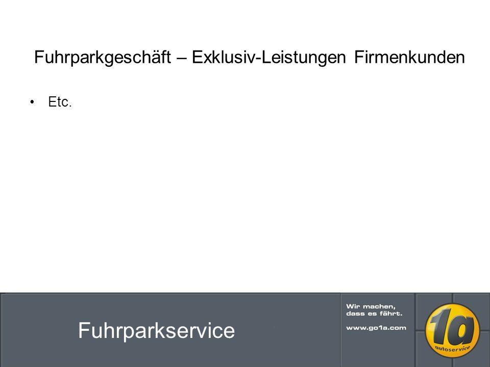 Etc. Fuhrparkgeschäft – Exklusiv-Leistungen Firmenkunden Fuhrparkservice