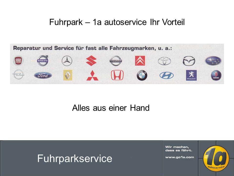 Fuhrpark – 1a autoservice Ihr Vorteil Alles aus einer Hand Fuhrparkservice
