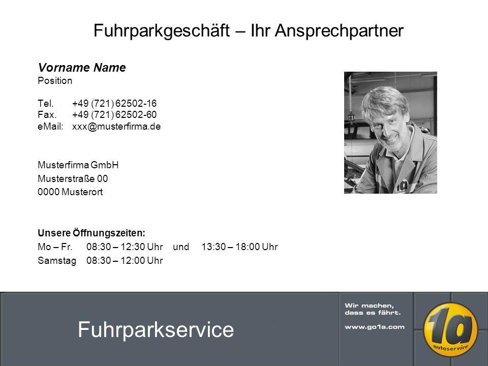 Fuhrparkgeschäft – Ihr Ansprechpartner Vorname Name Position Tel.