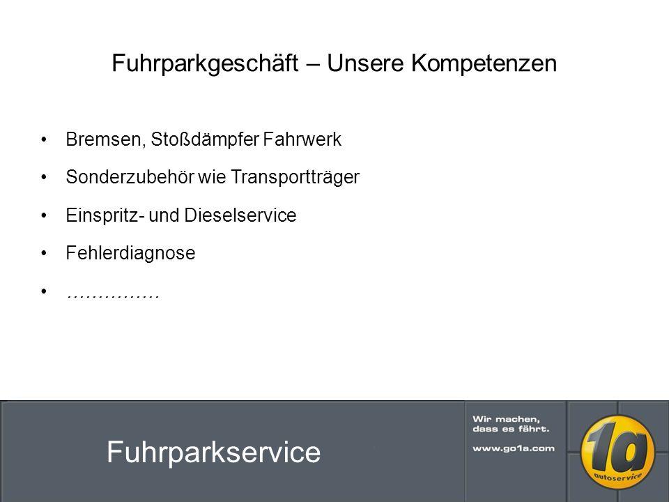 Fuhrparkgeschäft – Unsere Kompetenzen Bremsen, Stoßdämpfer Fahrwerk Sonderzubehör wie Transportträger Einspritz- und Dieselservice Fehlerdiagnose …………… Fuhrparkservice