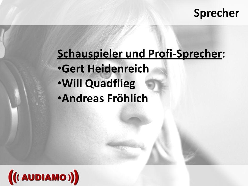 Sprecher Schauspieler und Profi-Sprecher: Gert Heidenreich Will Quadflieg Andreas Fröhlich
