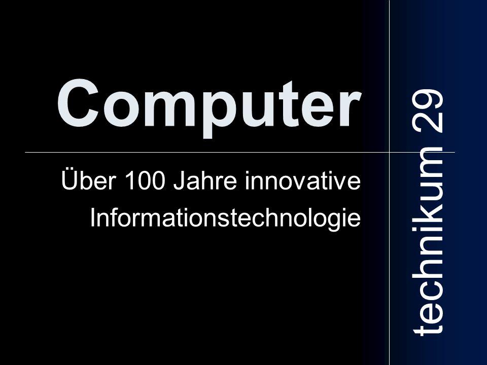 Computer Über 100 Jahre innovative Informationstechnologie technikum 29