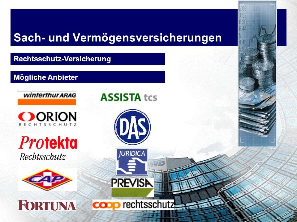 Sach- und Vermögensversicherungen Die Rechtsschutzversicherung schützt den Mandanten gegen den finanziellen Schaden, der aus der Inanspruchnahme einer