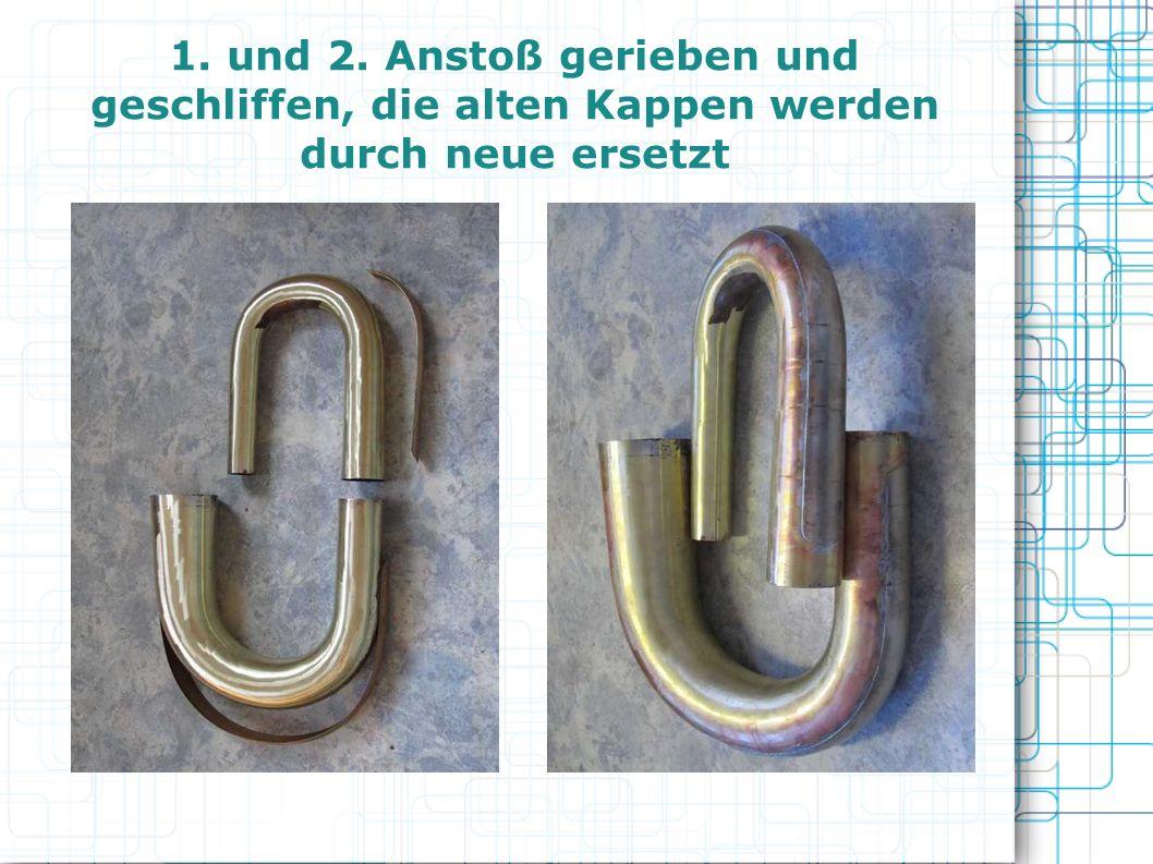 1. und 2. Anstoß gerieben und geschliffen, die alten Kappen werden durch neue ersetzt