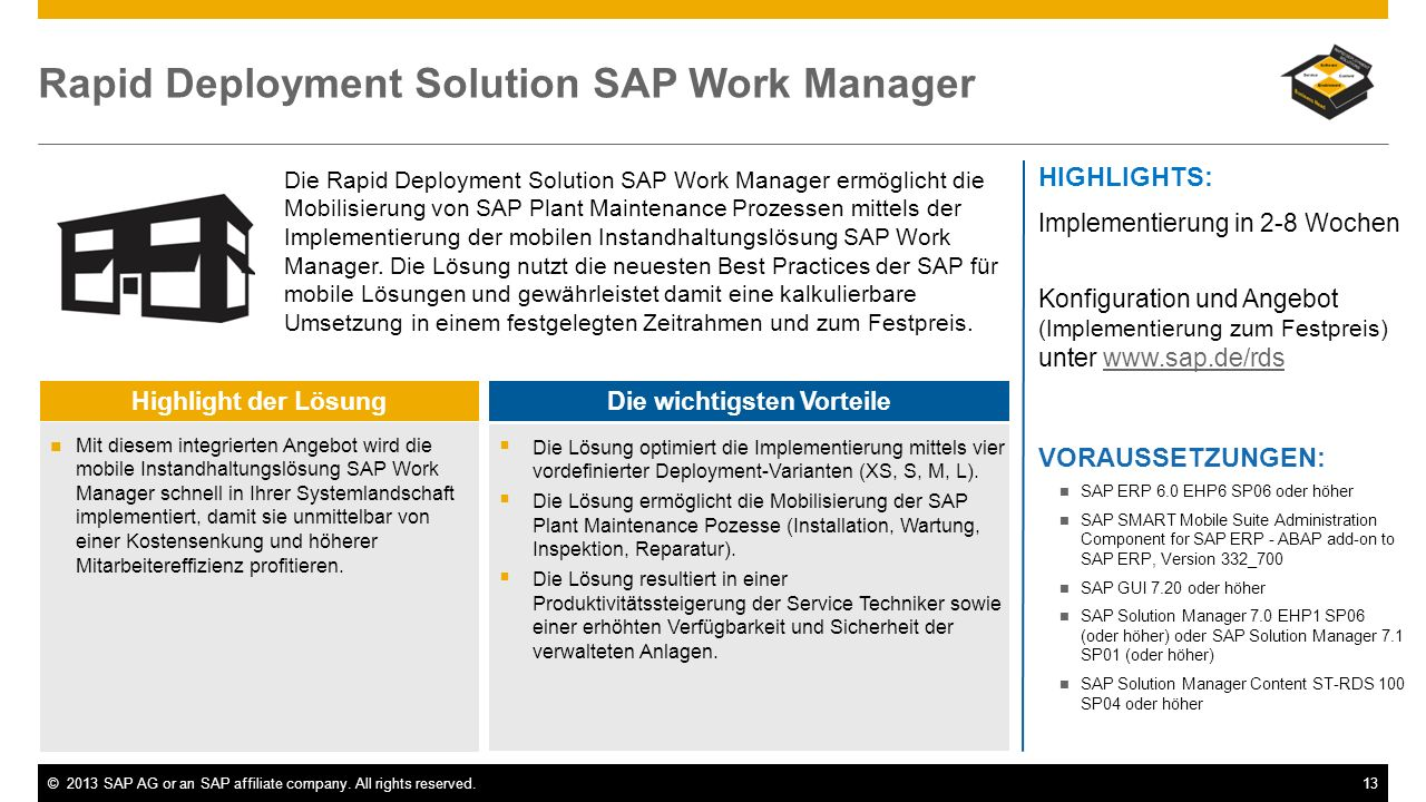 ©2013 SAP AG or an SAP affiliate company. All rights reserved.13 Rapid Deployment Solution SAP Work Manager Die Rapid Deployment Solution SAP Work Man