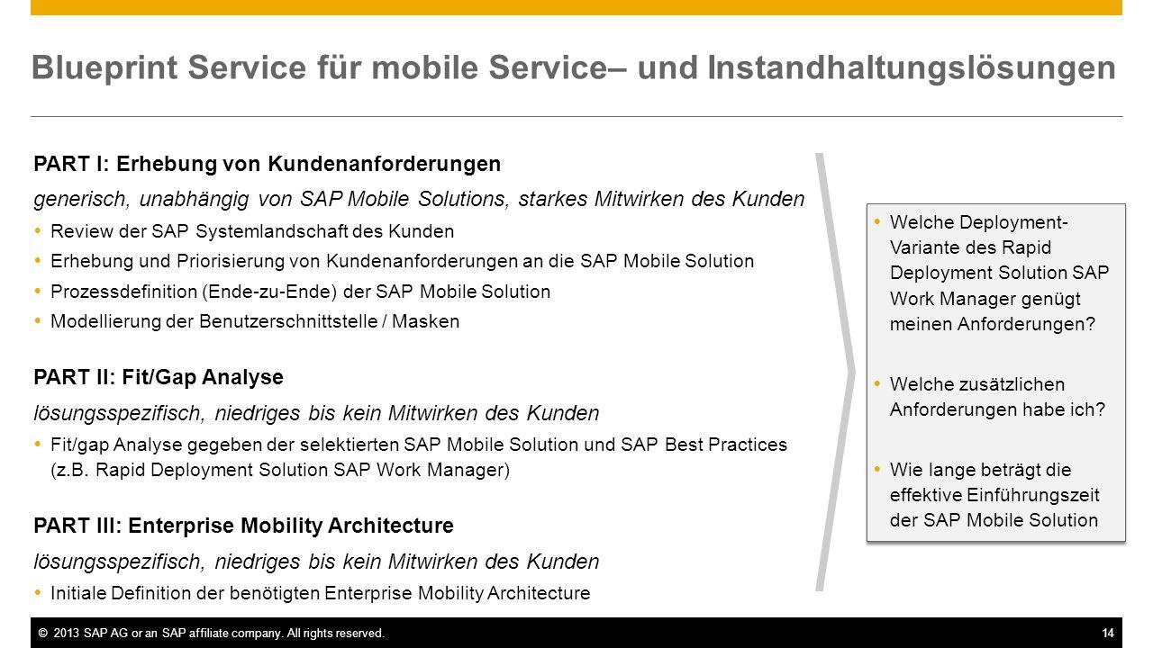 ©2013 SAP AG or an SAP affiliate company. All rights reserved.14 Blueprint Service für mobile Service– und Instandhaltungslösungen PART I: Erhebung vo
