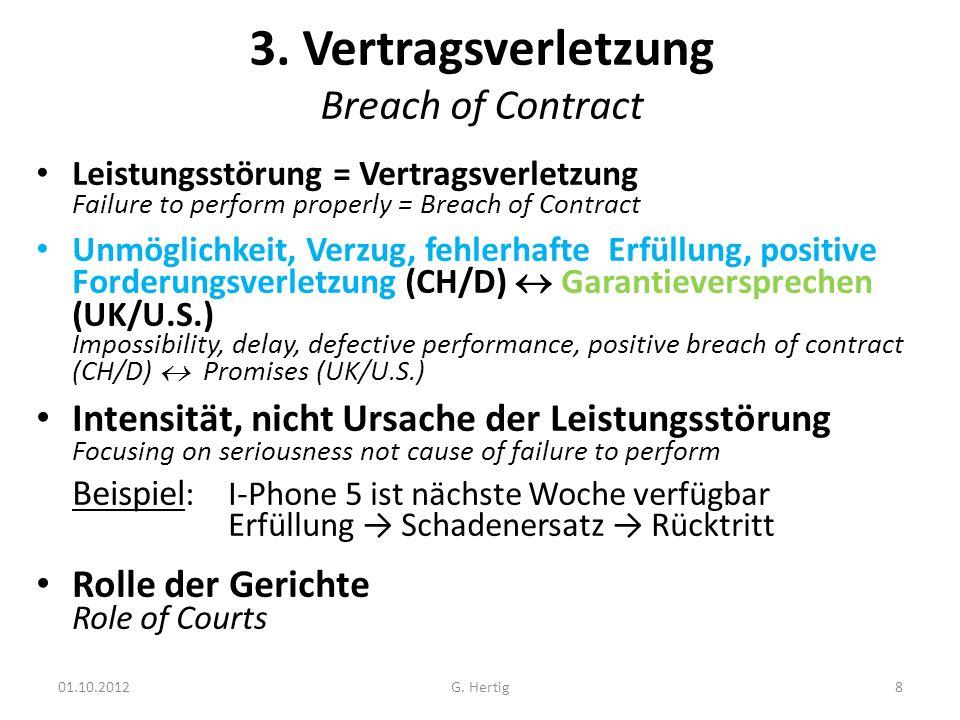 01.10.2012 Verlangen von Schadenersatz : Beispiele Claiming Damages : Examples (Siehe Zweigert/Kötz, Einführung in die Rechtsvergleichung, 3.