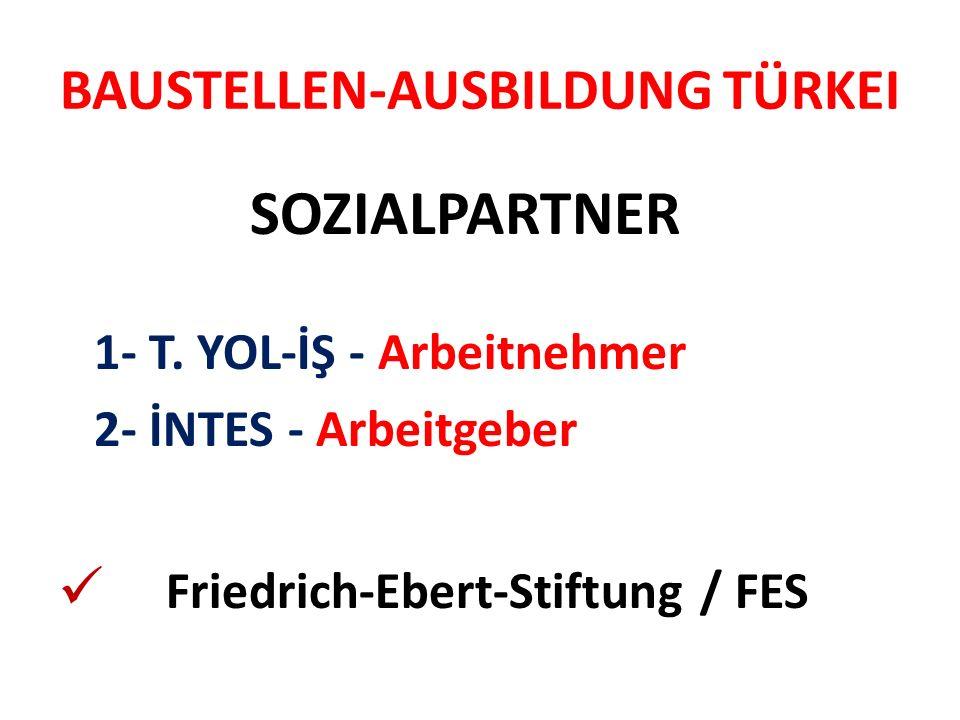 BAUSTELLEN-AUSBILDUNG TÜRKEI SOZIALPARTNER 1- T.