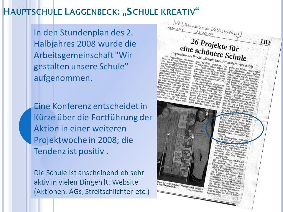 H AUPTSCHULE L AGGENBECK : S CHULE KREATIV In den Stundenplan des 2. Halbjahres 2008 wurde die Arbeitsgemeinschaft