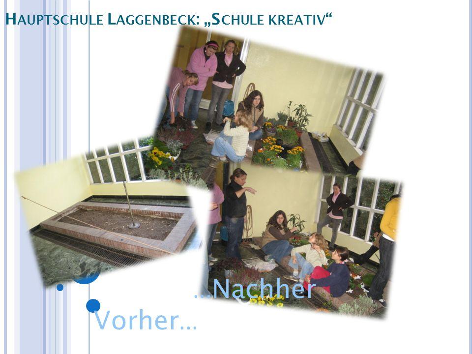 H AUPTSCHULE L AGGENBECK : S CHULE KREATIV... Nachher Vorher...